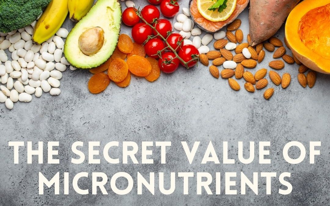 The Value of Micronutrients