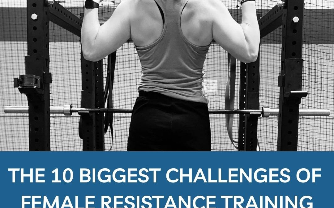 10 BIGGEST Challenges of Female Resistance Training