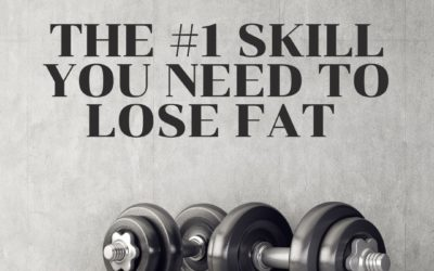 The #1 Skill You Need to Lose Weight