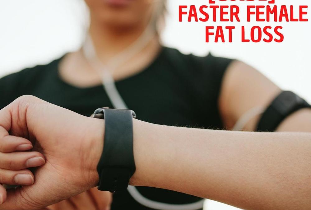 [Guide] Faster Female Fat Loss